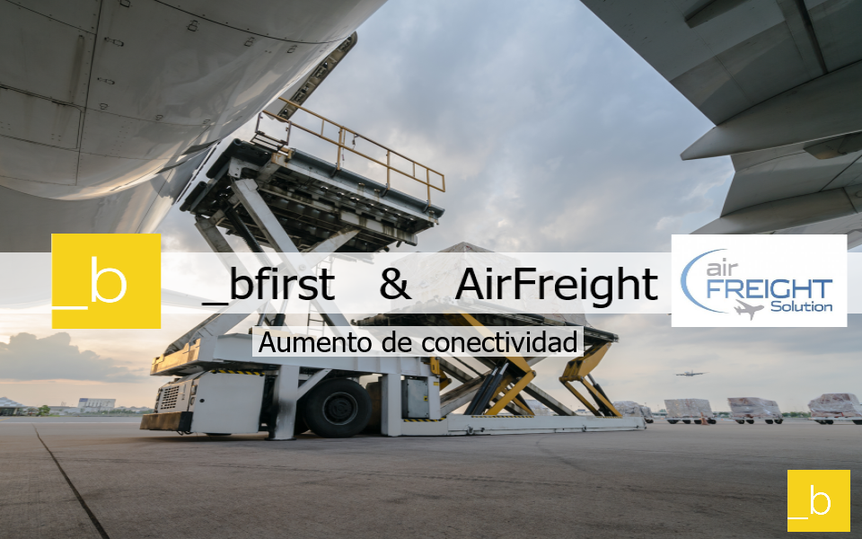 _b first opera exitosamente con Airfreight Solution