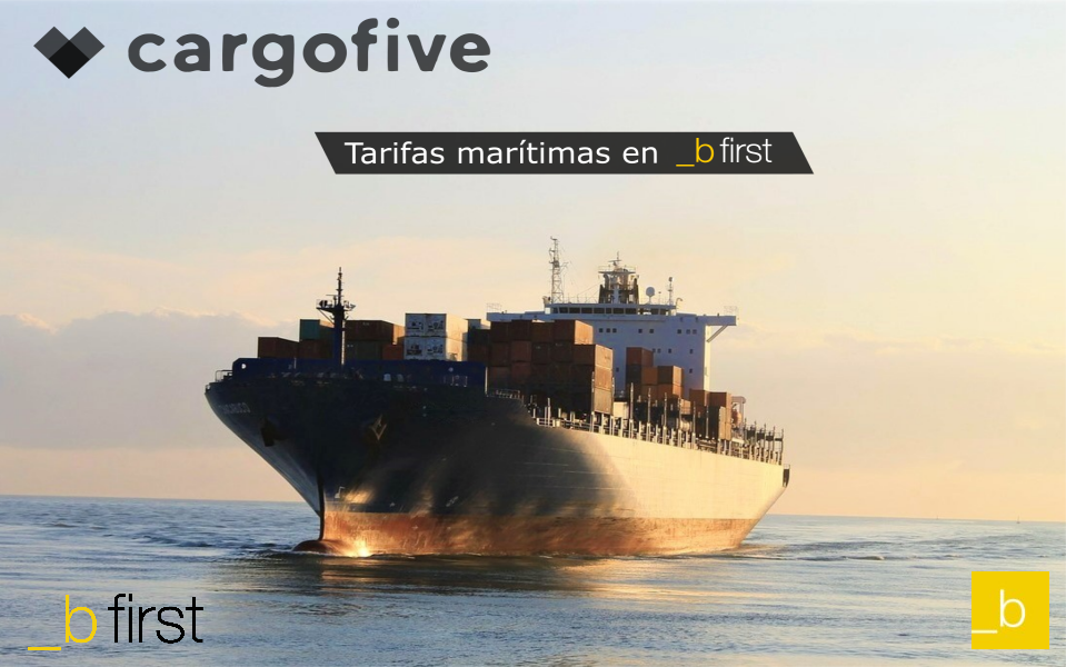 _b first apuesta por el Cotizador de Tarifas Marítimas CargoFive