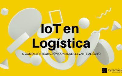 IoT en logística o cómo la integración consigue llevarte al éxito